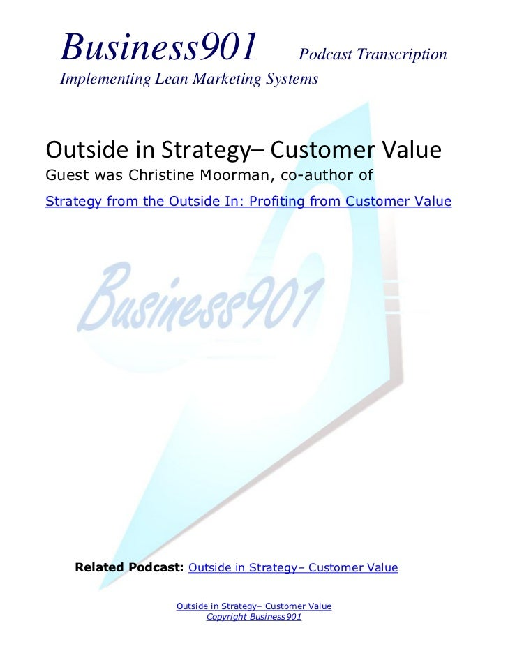 Business901                      Podcast Transcription  Implementing Lean Marketing SystemsOutside in Strategy– Customer V...
