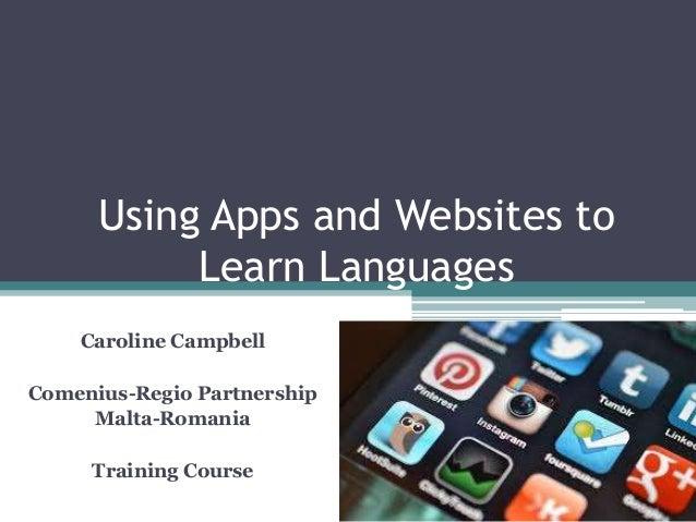 Using apps and websites to learn languages   comenius-region malta-romania june 2014
