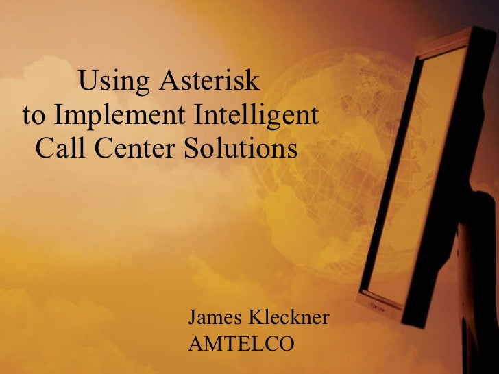 Using asterisk to_implement_intelligent_call_center_solutions