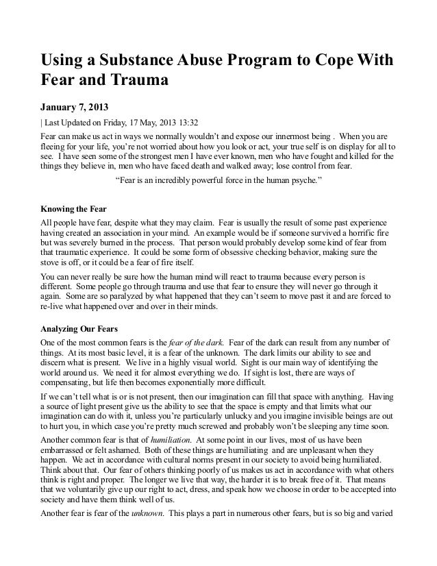 Using a Substance Abuse Program to Cope WithFear and TraumaJanuary 7, 2013| Last Updated on Friday, 17 May, 2013 13:32Fear...
