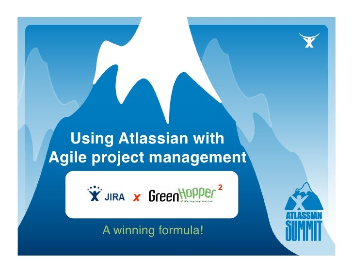 Using Atlassian with Agile project management          A winning formula!