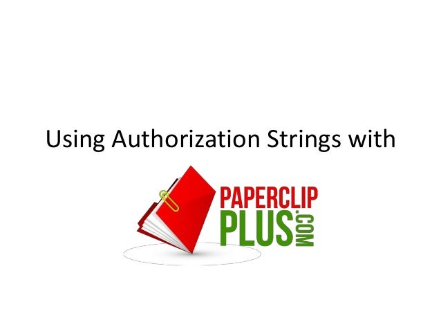Using Authorization Strings with PaperClipPlus