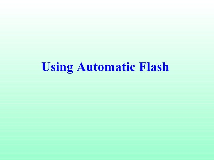 Using Automatic Flash