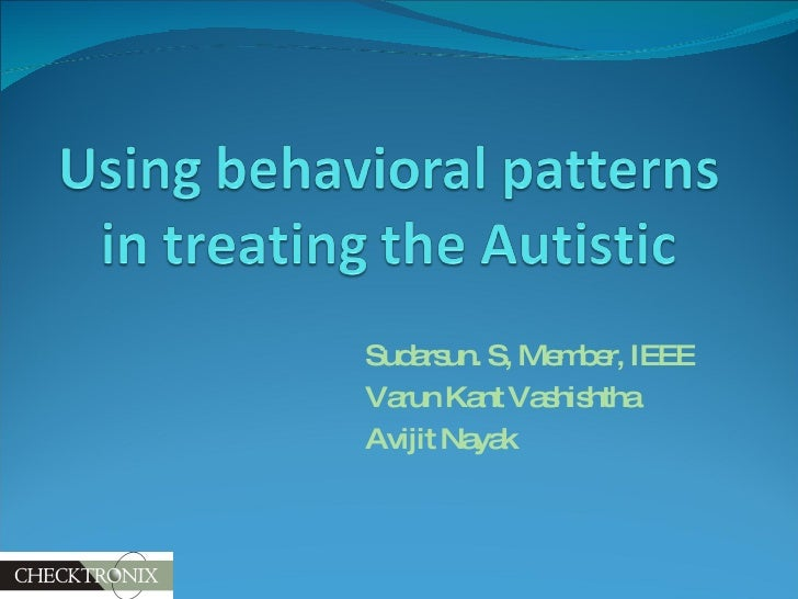 Using Behavioral Patterns In Treating Autistic