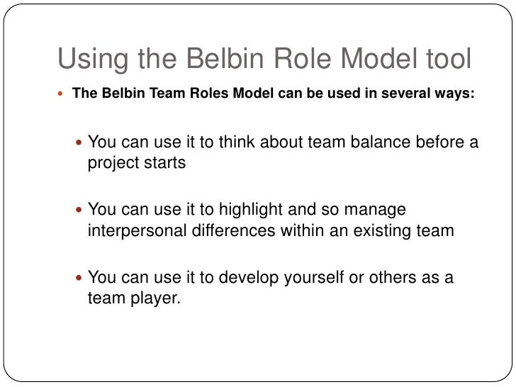 belbins team roles essay Working in groups essay  explain fully belbins team theory belbin team roles describe a pattern of behaviour that characterises one person's behaviour in.