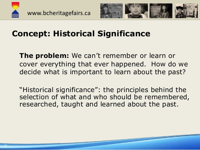 Anyone have any good ideas for looking at historical significance?