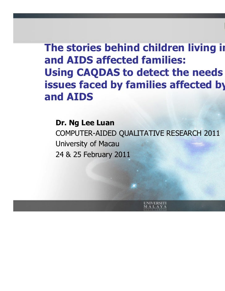 The stories behind children living in HIVand AIDS affected families:Using CAQDAS to detect the needs andissues faced by fa...