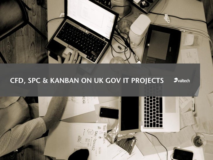 Case Study: Using CFD, SPC and Kanban on UK Government IT projects