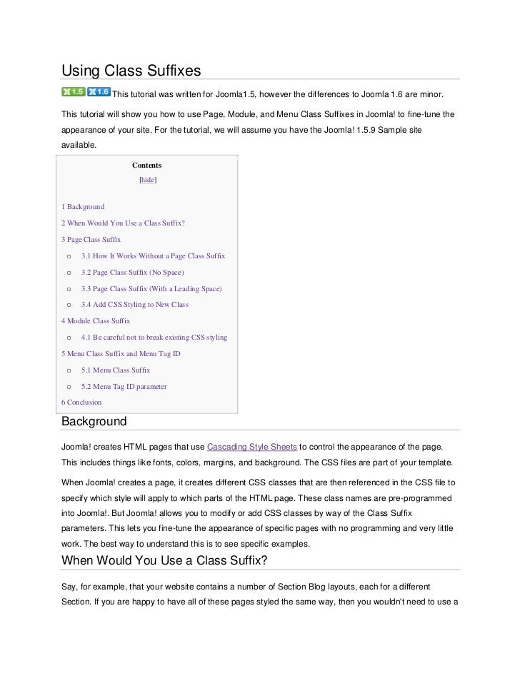 Using Class Suffixes                This tutorial was written for Joomla1.5, however the differences to Joomla 1.6 are min...