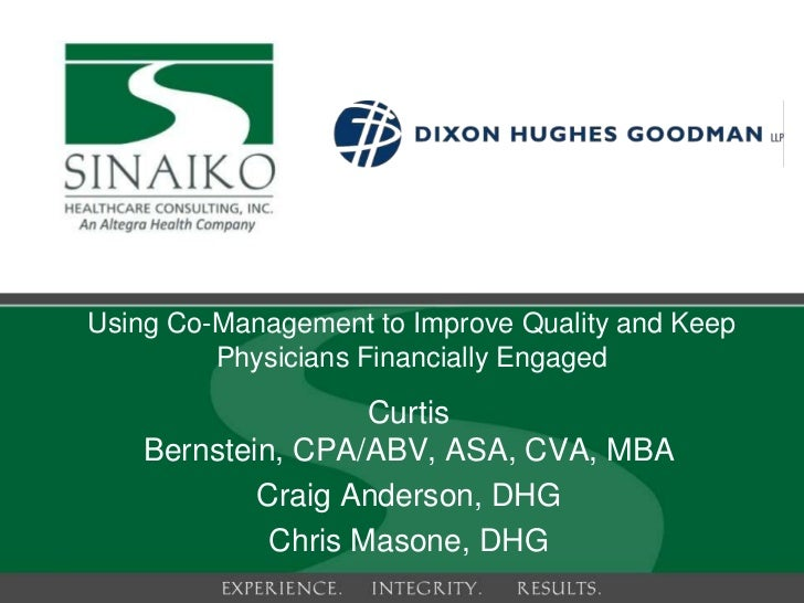 Using Co-Management to Improve Quality and Keep         Physicians Financially Engaged                    Curtis    Bernst...