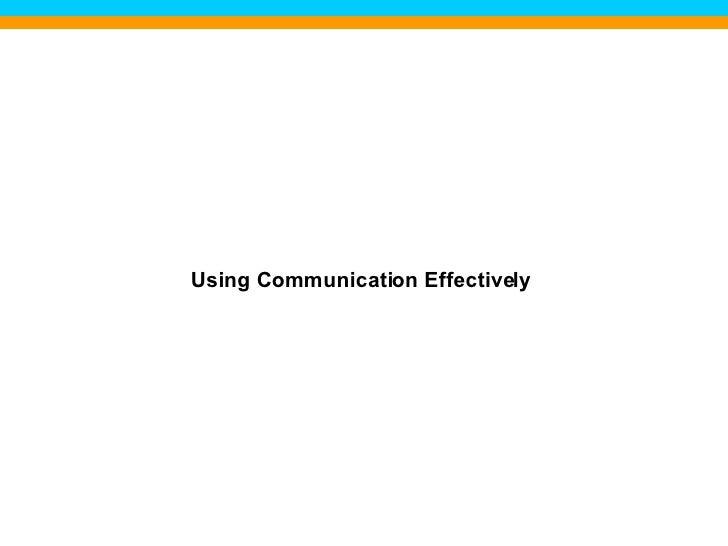 Using Communication Effectively