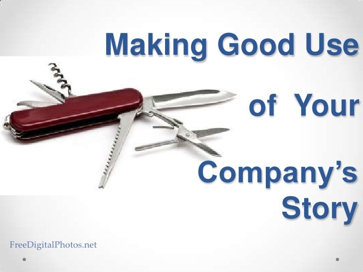 Making Good Use of Your Company's Story