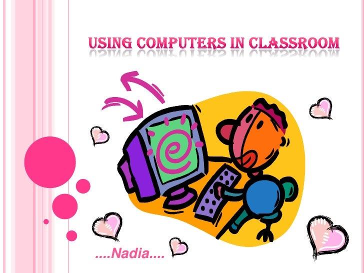 Using computer in classroom nadia