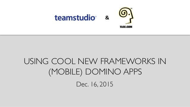Using Cool New Frameworks in (Mobile) Domino Apps
