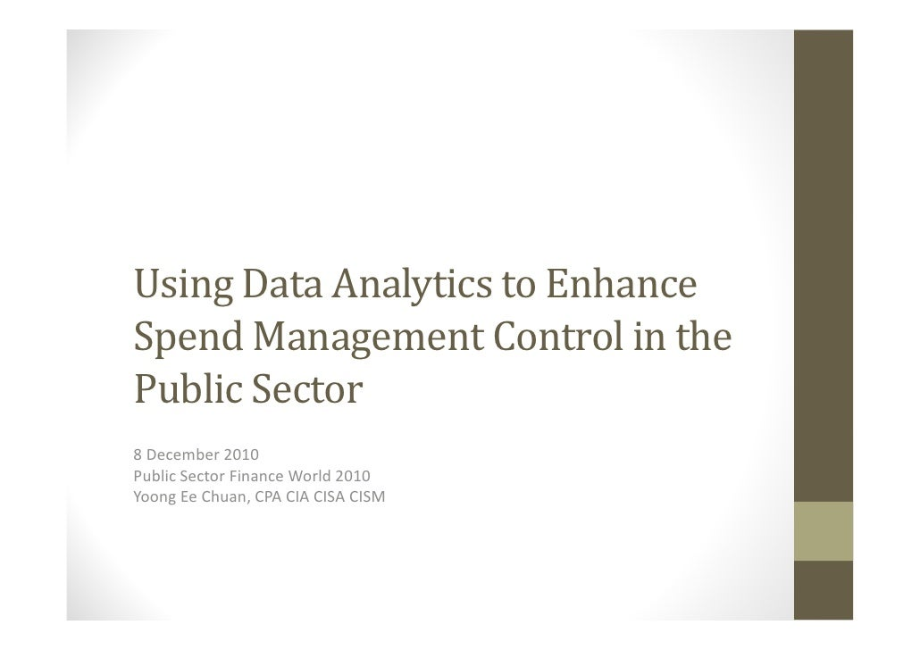 Using Data Analytics To Enhance Spend Management Control In The Public Sector   Yoong Ee Chuan