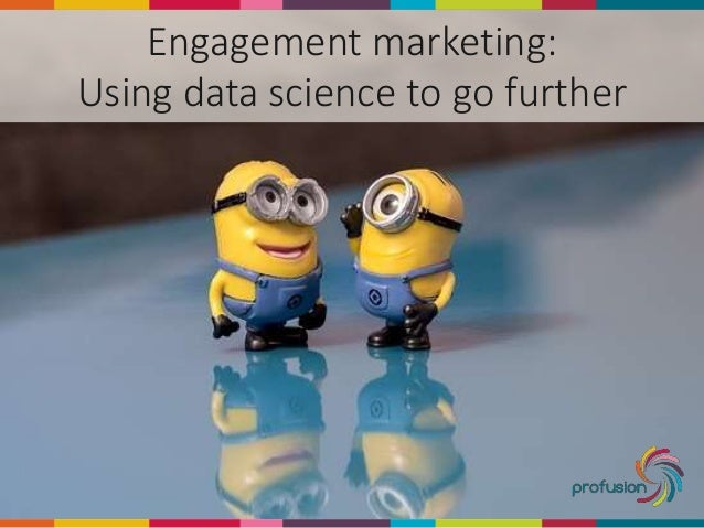 Engagement marketing: Using data science to go further