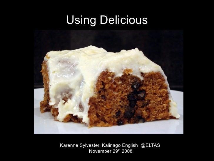 Using Delicious     Karenne Sylvester, Kalinago English @ELTAS             November 29th 2008