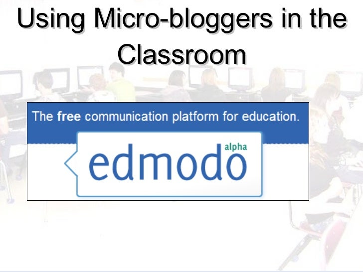 Using Micro-bloggers in the Classroom