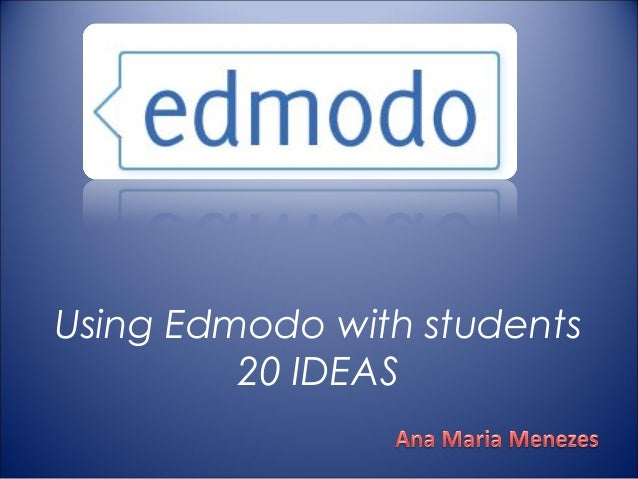 Using Edmodo with students         20 IDEAS
