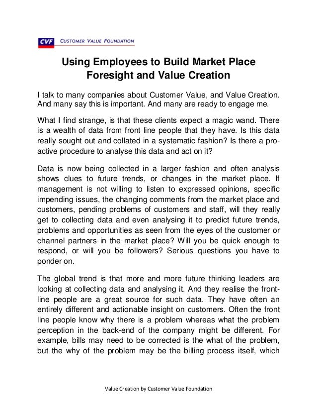 Using Employees to Build Market Place Foresight and Value Creation I talk to many companies about Customer Value, and Valu...