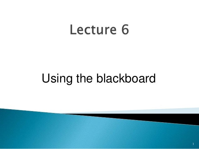 Using the blackboard  1