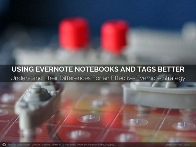 Using evernote notebooks and tags better to understand their differences for an effective evernote strategy