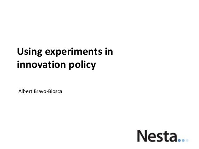 Using experiments in innovation policy Albert Bravo-Biosca