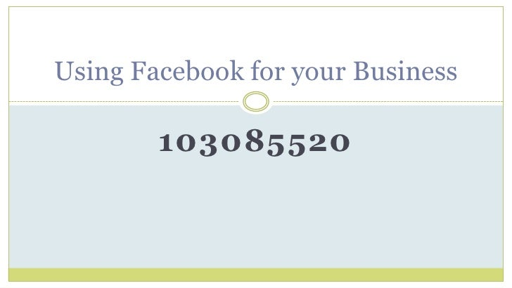 103085520<br />Using Facebook for your Business<br />