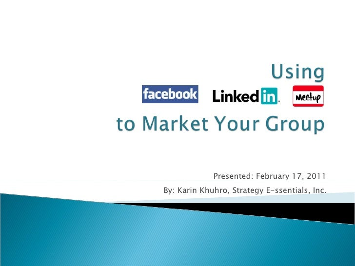 Using Facebook, Linkedin & Meetup For Groups 03 07[1]