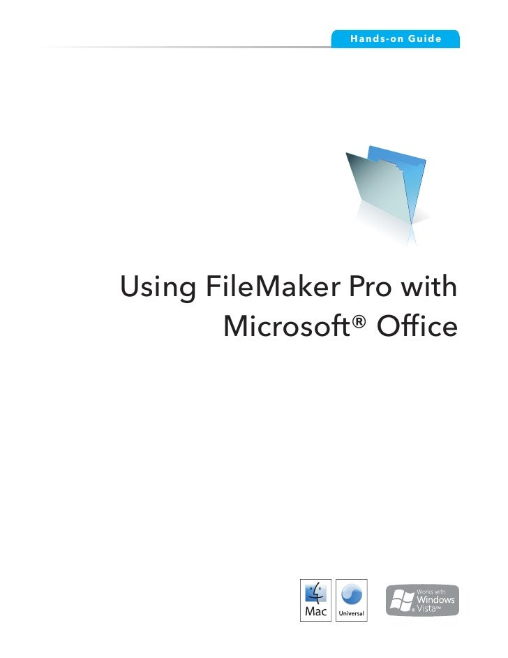 Ha nds- on Guid e     Using FileMaker Pro with        Microsoft® Office          Making FileMaker Pro Your Office Companio...
