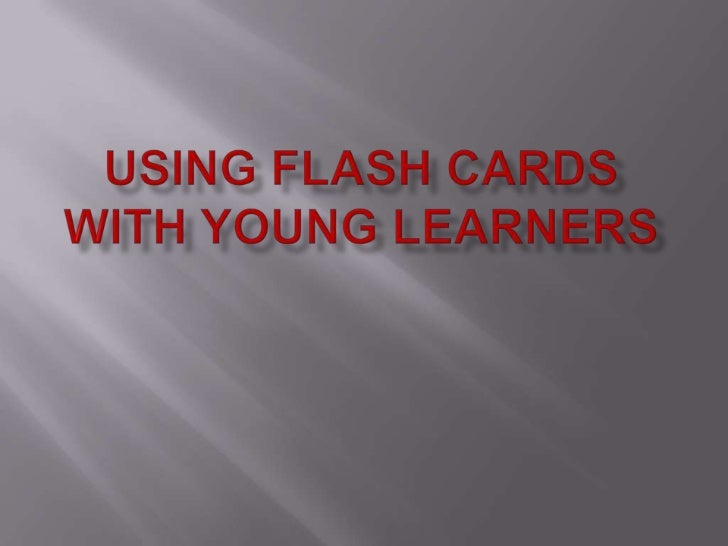 Using flash cards with young learners