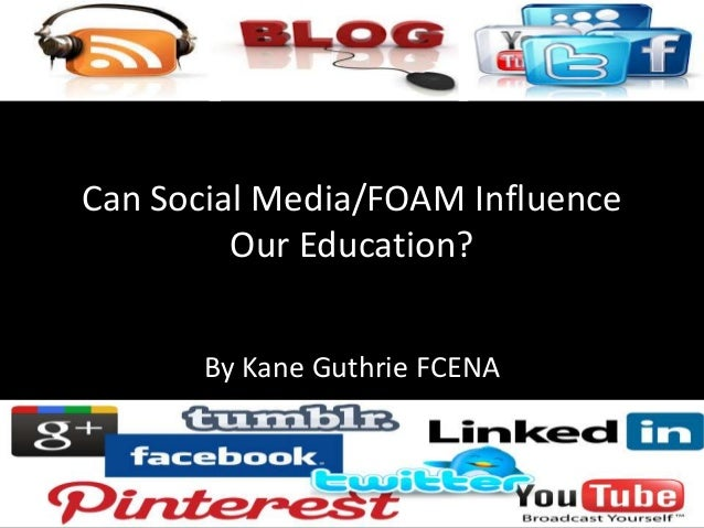 Can Social Media/FOAM Influence Our Education? By Kane Guthrie FCENA