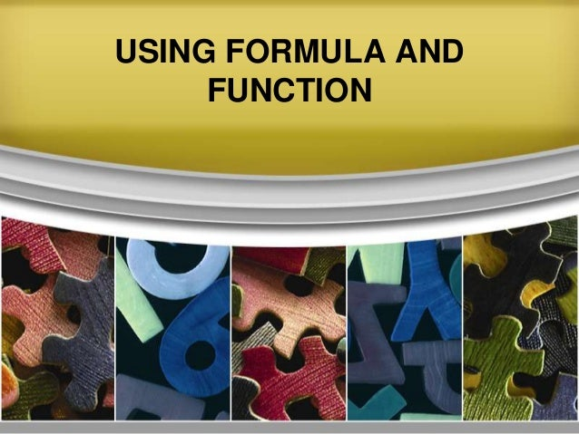 USING FORMULA AND FUNCTION