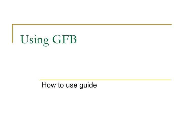 Using GFB<br />How to use guide<br />