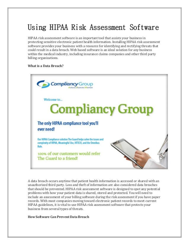 Using HIPAA Risk Assessment Software HIPAA risk assessment software is an important tool that assists your business in pro...