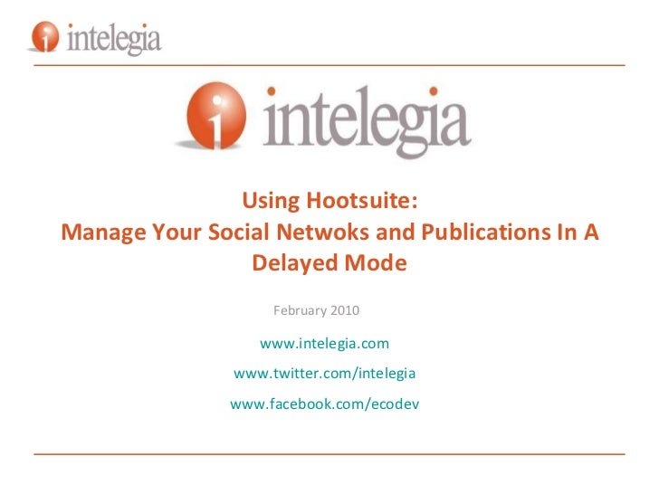 Using Hootsuite To Manage Your Social Networks and Pre-Scheduled Posts
