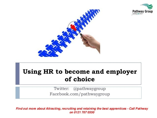 Find out more about Attracting, recruiting and retaining the best apprentices - Call Pathway on 0121 707 0550 Using HR to ...