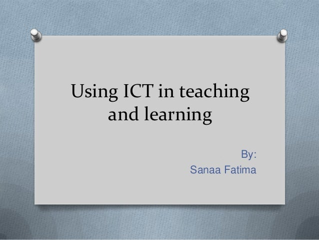 Using ICT in teaching and learning