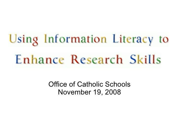 <ul><li>Office of Catholic Schools </li></ul><ul><li>November 19, 2008 </li></ul>
