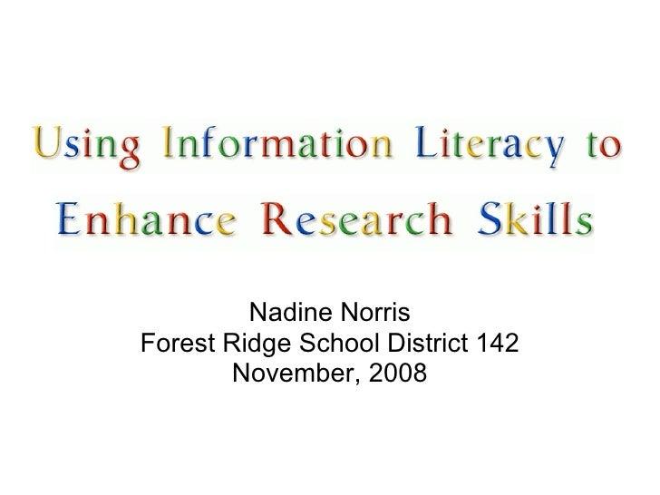 <ul><li>Nadine Norris </li></ul><ul><li>Forest Ridge School District 142 </li></ul><ul><li>November, 2008 </li></ul>