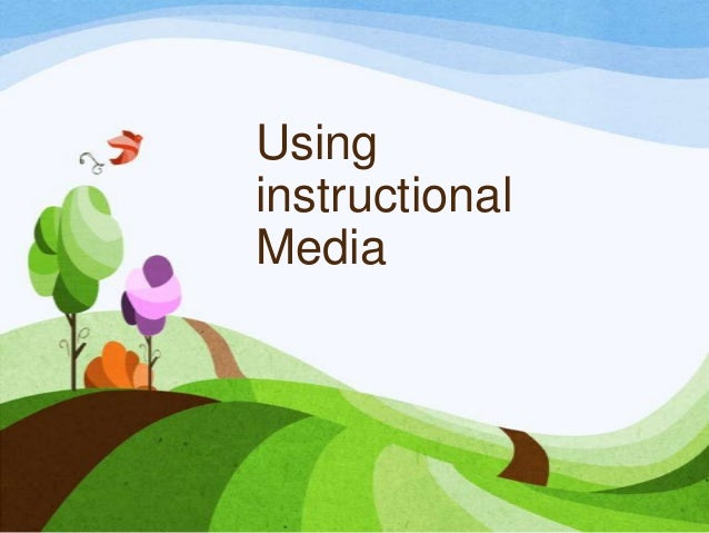 Using instructional media