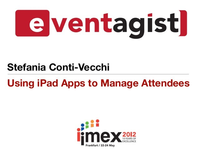 Stefania Conti-VecchiUsing iPad Apps to Manage Attendees