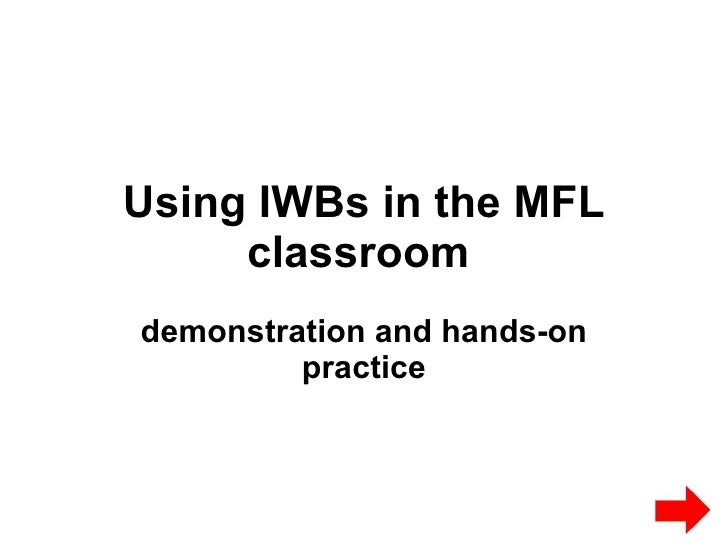 Using IWBs in the MFL classroom   demonstration and hands-on practice