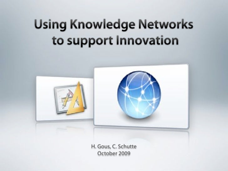 Using Knowledge Networks To Support Innovation