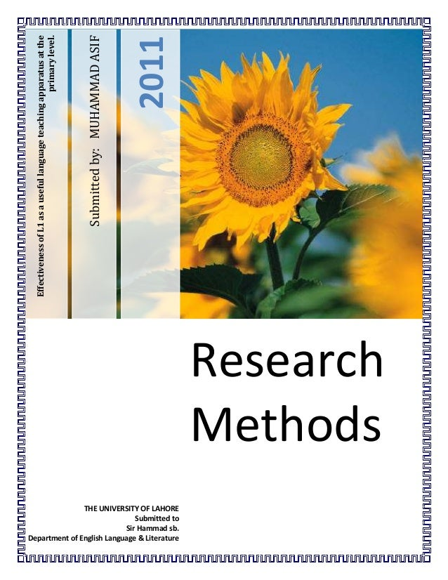 Research Methods  THE UNIVERSITY OF LAHORE Submitted to Sir Hammad sb. Department of English Language & Literature  2011  ...