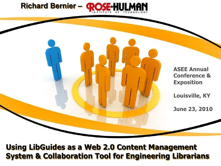 Richard Bernier – <br />ASEE Annual Conference & Exposition<br />Louisville, KY<br />June 23, 2010<br />Using LibGuides as...