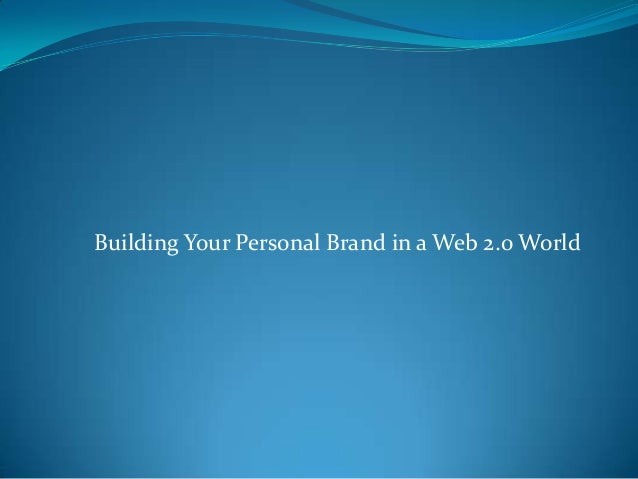 Building Your Personal Brand in a Web 2.0 World