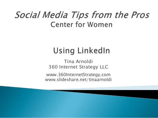 Tina Arnoldi 360 Internet Strategy LLC www.360InternetStrategy.com www.slideshare.net/tinaarnoldi
