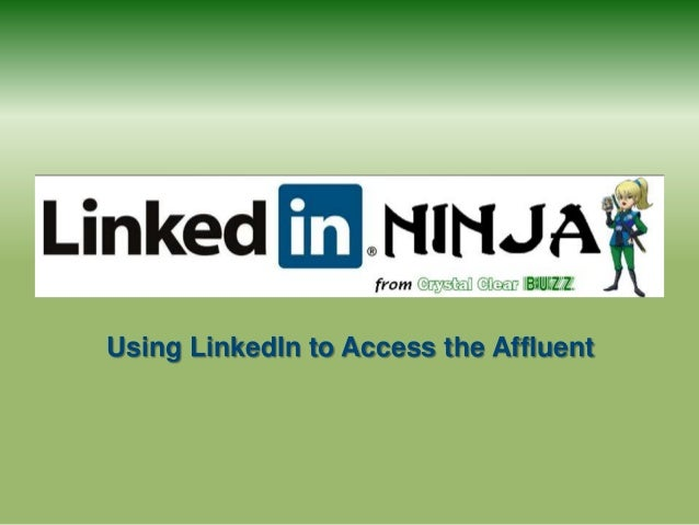 Using LinkedIn to Access the Affluent