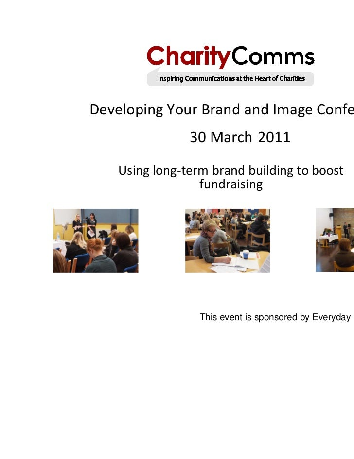 Developing Your Brand and Image Conference,                30 March 2011    Using long-term brand building to boost       ...
